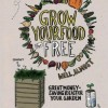Grow Food for Free (Well Almost)